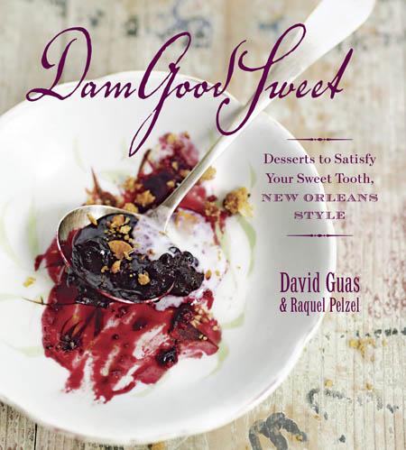 Dam Good Sweet, David Guas & Raquel Pelzel, The Taunton Press