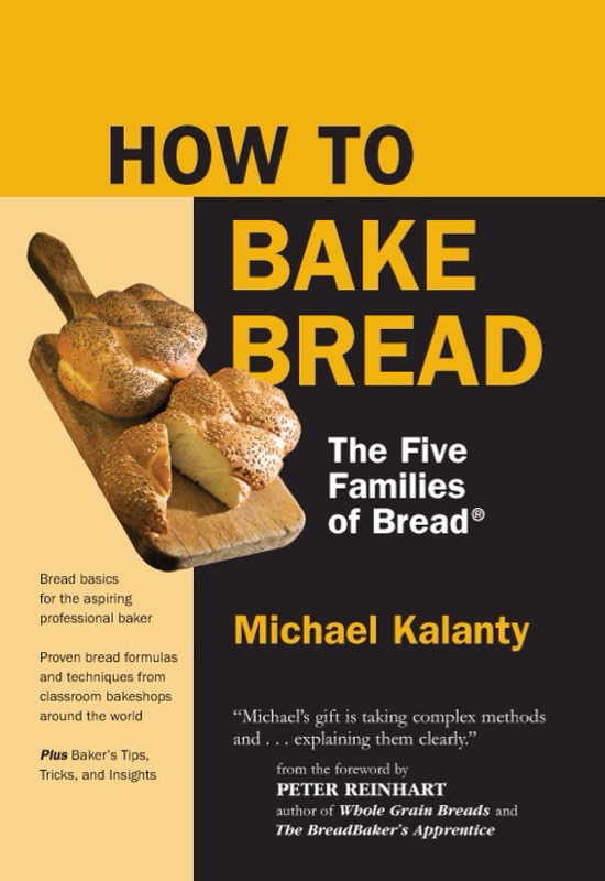 How to Bake Bread: The Five Families of Bread, Michael Kalatny, Red Seal Books